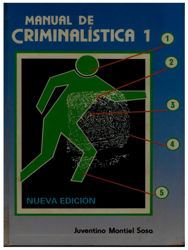 Montiel Sosa Juventino Manual De Criminalistica Capitulos 4 6 Pdf