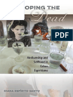 Diana Espírito Santo-Developing the Dead_ Mediumship and Selfhood in Cuban Espiritismo-University Press of Florida (2015).pdf