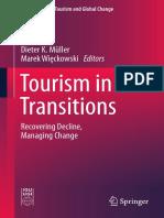 [Geographies of tourism and global change] Müller, Dieter K._ Więckowski, Marek - Tourism in transitions _ recoving decline, managing change (2017, Springer).pdf