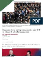 Diputados Elevan Los Ingresos Previstos Para 2019 en Más de 23 Mil Millones de Pesos