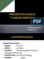 Presentasi Kasus Tumor Parotis - Elsya Melinda