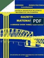 Vasile Berinde, Eugen Păltănea, Romanian Mathematical Society-Gazeta Matematică - A Bridge Over Three Centuries  -Romanian Mathematical Society (2004).pdf
