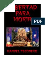 Libertad Para Morir - Manuel Tejonero