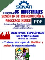 2014 - i - Sesion 01 - Introduccion a Procesos Industriales Diciembre