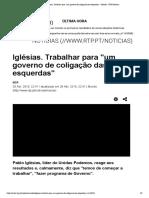 Iglésias. Trabalhar para _um governo de coligação das esquerdas_ - Mundo - RTP Notícias
