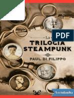 La trilogia steampunk - Paul di Filippo.pdf