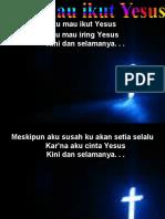 Aku Mau Ikut Yesus