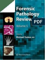 (Forensic Pathology Reviews 5) Burkhard Madea, Michael Tsokos, Johanna Preuß (auth.), Michael Tsokos MD (eds.) - Forensic Pathology Reviews-Humana Press (2008).pdf