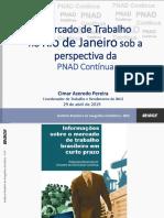 Apresentação do Coordenador Nacional de Trabalho e Rendimento da Diretoria de Pesquisas do IBGE, Cimar Azeredo Pereira