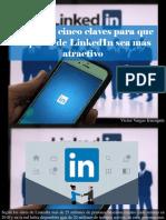 Víctor Vargas Irausquín - Destacan Cinco Claves Para Que Un Perfil de LinkedIn Sea Más Atractivo