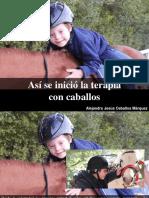 Alejandro Jesús Ceballos Marquez - Así Se Inició La Terapia ConCaballos