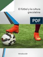 El Fútbol y La Cultura Grecolatina