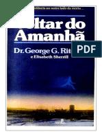 Dr. George G. Ritchie e Elisabeth Sherrill - Voltar Do Amanhã
