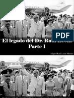 Edgard Raúl Leoni Moreno - El legado del Dr. Raul Leoni, Parte I