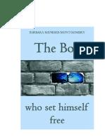 The Boy Who Set Himself Free