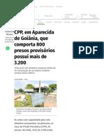 CPP Em Aparecida de Goiânia Comporta 800 Presos Mas Possui Mais de 3000