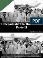 Edgar Raúl Leoni Moreno - El legado del Dr. Raúl Leoni, Parte II
