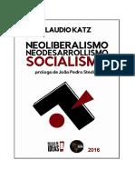 2016 KATZ Claudio Neoliberalismo, neodesarrollismo, socialismo.pdf