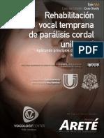 Rehabilitación vocal temprana de paralisis cordal unilateral