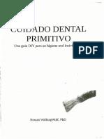 Cuidado Dental Primitivo, una guía DIY para una higiene oral incivilizada  - Rowan WalkingWolf PhD