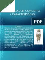 Investigador Concepto y Características