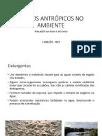 Efeitos Antrópicos No Ambiente - Agua e Solo