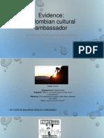 Evidence Colombian Cultural Ambassador