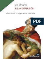 Claves de La Conversión. Misericordia, Esperanza, Fidelidad - Juan María Uriarte