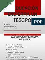 LA EDUCACIÓN ENCIERRA UN TESORO.ppt