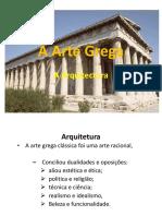 Docslide.com.Br a Arte Grega a Arquitectura Arquitetura a Arte Grega Classica Foi Uma Arte Racional Conciliou Dualidades e Oposicoes Aliou Estetica e Etica