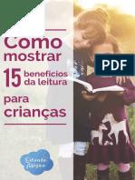 1523538979E-Book - Como Mostrar 15 Benefcios Da Leitura Para Crianas 1