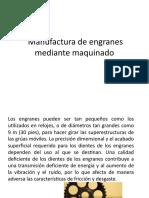Manufactura de Engranes Mediante Maquinado