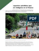 Las preocupantes pérdidas que deja el paro indígena en el Cauca.doc