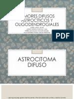 Tumores Difusos Astrocíticos y Oligodendrogiales