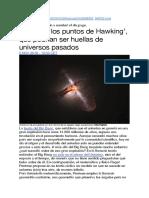 Hallados 'los puntos de Hawking', que podrían ser huellas de universos pasados