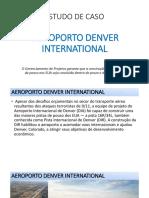 Gerenciamento de Projetos - Estudo de Caso - Aeroporto Denver International