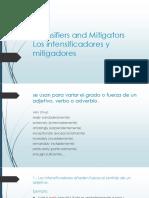 Intensifiers and Mitigators
