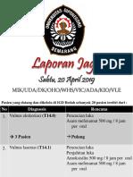 Laporan Jaga, Sabtu 20-04-19 Disjag