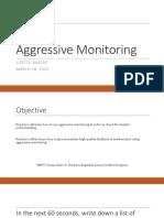 aggressive monitoring