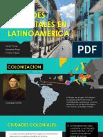 Ciudades Coloniales en Latinoamerica