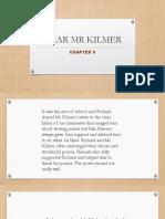 Dear Mr Kilmer Chapter 5
