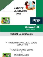 Xadrez Comunitário Nas Escolas 2008