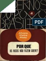 Álvaro Vieira Pinto - Por que os ricos não fazem greve (1962, Civilização Brasileira) [Cadernos do Povo Brasileiro, v. 4].pdf