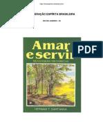 Amar e Servir (Psicografia Hernani T. SantAnna - Espiritos Diversos)