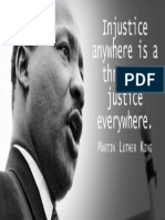 Injustice Anywhere is a Threat to Justice Everywhere. - Martin Luther King