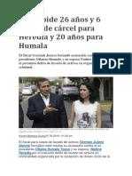Fiscal pide 26 años y 6 meses de cárcel para Heredia y 20 años para Humala.docx
