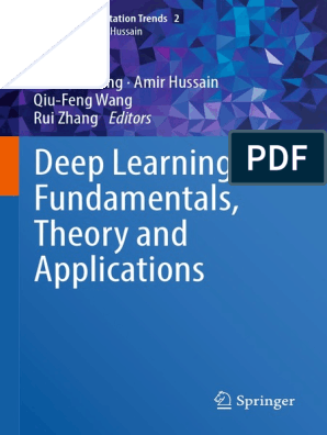 Deep Learning_ Fundamentals, Theory and Applications 2019