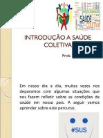 1 Aula. Introdução a Saúde Coletiva (1)