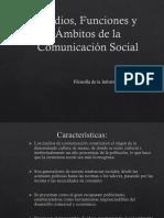 Medios, Funciones y Ámbitos de La Comunicación