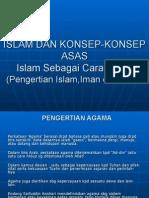 PENGERTIAN ISLAM, IMAN DAN IHSAN & KONSEP iSLAM SEBAGAI CARA HIDUP